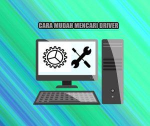 Cara Mudah Mencari Driver